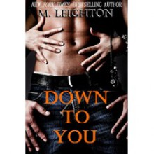 Down to You - M. Leighton