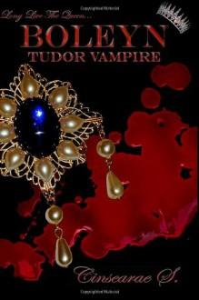 Boleyn Tudor Vampire - Cinsearae S.