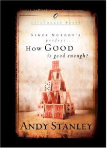 How Good Is Good Enough (Six-Pack) (LifeChange Books) - Andy Stanley