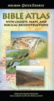Holman QuickSource Bible Atlas with Charts and Biblical Reconstructions - Paul H. Wright