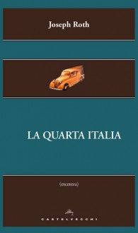 La quarta Italia - Joseph Roth, S. Aigner