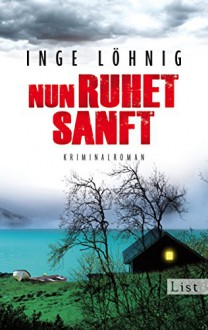 Nun ruhet sanft: Kriminalroman (Ein Kommissar-Dühnfort-Krimi, Band 7) - Inge Löhnig