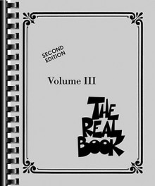 The Real Book - Volume III: C Edition - Hal Leonard Publishing Company