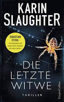 Die letzte Witwe (Will Trent #9) - Karin Slaughter
