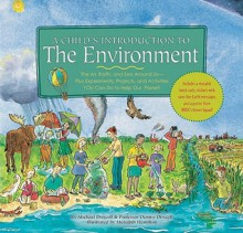 A Child's Introduction to the Environment: The Air, Earth, and Sea Around Us- Plus Experiments, Projects, and Activities YOU Can Do to Help Our Plan - Michael Driscoll