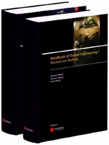Handbook of Tunnel Engineering - Bernhard Maidl, Markus Thewes, Ulrich Maidl