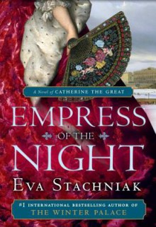 Empress of the Night - Eva Stachniak