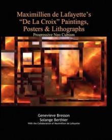 """Maximillien de Lafayette's """"De La Croix"""" Paintings, Posters & Lithographs - Maximillien de Lafayette, Solange Berthier"""