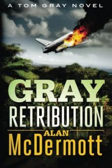 Gray Retribution - Alan McDermott