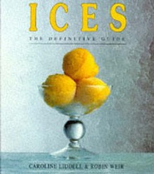 Ices: The Definitive Guide - Caroline Liddell