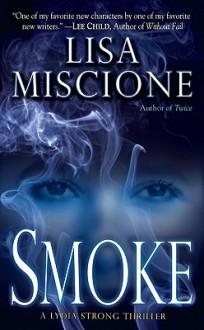 Smoke (Lydia Strong Novels) - Lisa Miscione
