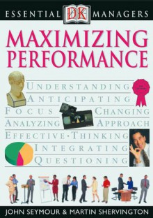 DK Essential Managers: Maximizing Performance - John Seymour