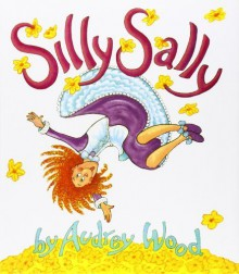 Silly Sally by Wood, Audrey (1992) Hardcover - Audrey Wood