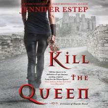 Kill the Queen - Jennifer Estep,Lauren Fortgang