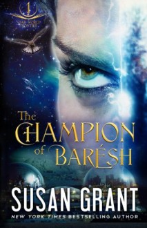 The Champion of Barésh (Star World Frontier) (Volume 1) - Susan Grant