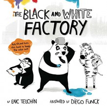 The Black and White Factory - Eric Telchin, Diego Funck