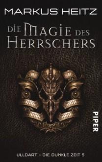 Die Magie des Herrschers - Markus Heitz