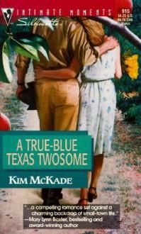 True - Blue Texas Twosome (Aloma, Texas #1) - Kim McKade