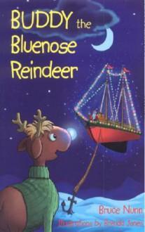 Buddy the Bluenose Reindeer - Bruce Nunn