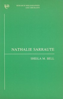 Nathalie Sarraute: A Bibliography - Sheila M. Bell
