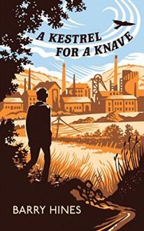 A Kestrel for a Knave (Valancourt 20th Century Classics) - Barry Hines,Mark Hodkinson