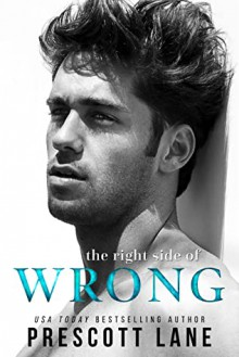 The Right Side of Wrong - Prescott Lane