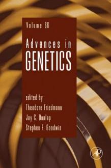 Advances in Genetics, Volume 66 - Theodore Friedmann, Stephen F. Goodwin