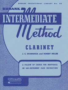 Rubank Intermediate Method: Clarinet - Joseph E. Skornicka