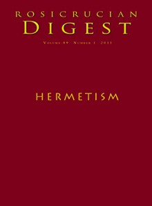Hermetism: Digest (Rosicrucian Order AMORC Kindle Editions) - Richard Smoley, John Michael Greer, Christian Rebisse, Peter Bindon, Paul Goodall, Kristin Pfanku, Olga Deulofeu, Rosicrucian Order AMORC
