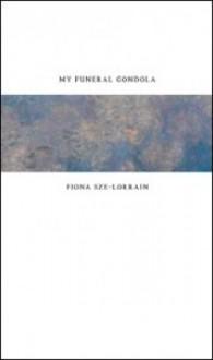 My Funeral Gondola - Fiona Sze-Lorrain