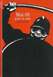 Mai 68: Jour Et Nuit - Christine Faure