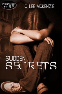 Sudden Secrets - C. Lee McKenzie
