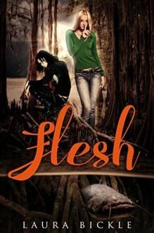 Flesh - Laura Bickle