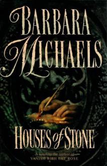 Houses of Stone - Barbara Michaels