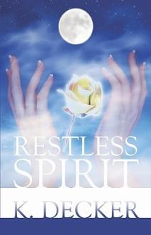 Restless Spirit - K. Decker