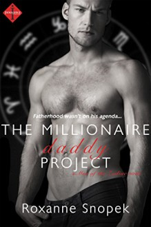 The Millionaire Daddy Project (Entangled Indulgence) (Men of the Zodiac) - Roxanne Snopek