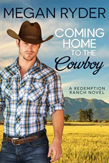 Coming Home to the Cowboy (Redemption Ranch #2) - Megan Ryder