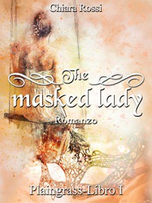 The masked lady - Chiara Rossi