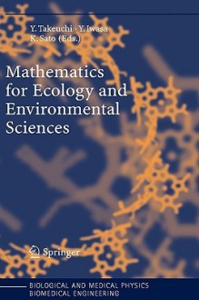Mathematics for Ecology and Environmental Sciences - Yasuhiro Takeuchi