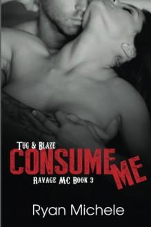Consume Me (Ravage MC#3) (Volume 3) - Ryan Michele