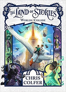 The Land of Stories: Worlds Collide - Chris Colfer
