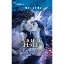 Kiss Me Deadly (Bewitching the Dark, #2) - Michele Hauf