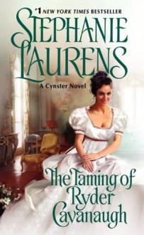 The Taming of Ryder Cavanaugh (Cynster Sisters) - Stephanie Laurens