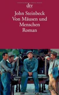 Von Mäusen und Menschen - John Steinbeck, Mirjam Pressler