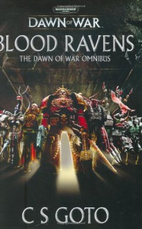 Blood Ravens: The Dawn of War Omnibus - Cassern S. Goto
