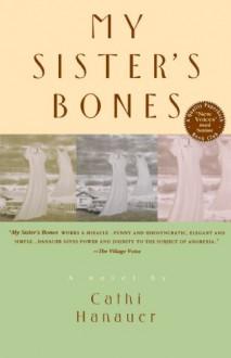 My Sister's Bones - Cathi Hanauer