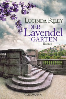 Der Lavendelgarten: Roman (German Edition) - Lucinda Riley,Sonja Hauser