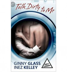 Talk Dirty to Me - Inez Kelley