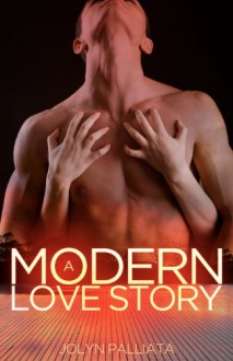 A Modern Love Story - Jolyn Palliata