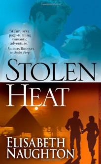 Stolen Heat - Elisabeth Naughton